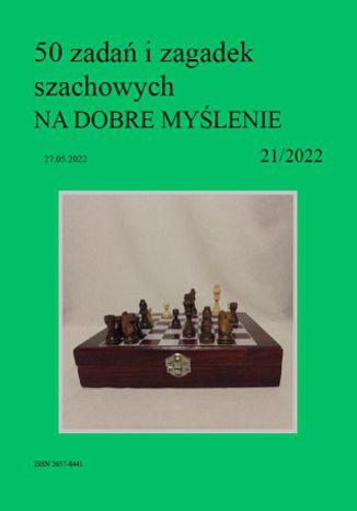 Okładka książki 50 zadań i zagadek szachowych NA DOBRE MYŚLENIE 21/2022