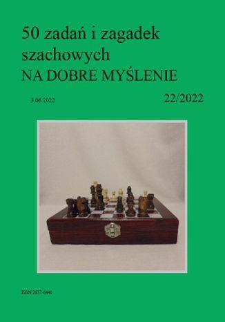 Okładka książki 50 zadań i zagadek szachowych NA DOBRE MYŚLENIE 22/2022