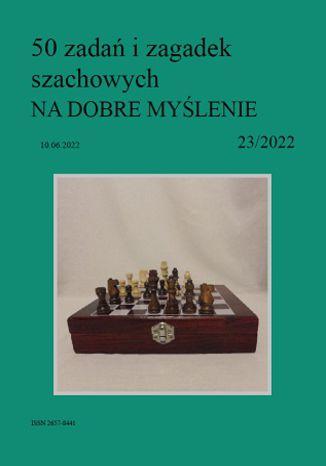 Okładka książki 50 zadań i zagadek szachowych NA DOBRE MYŚLENIE 23/2022