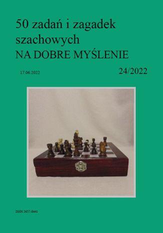 Okładka książki 50 zadań i zagadek szachowych NA DOBRE MYŚLENIE 24/2022