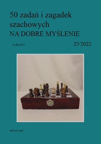 Okładka książki 50 zadań i zagadek szachowych NA DOBRE MYŚLENIE 25/2022