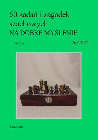 Okładka książki 50 zadań i zagadek szachowych NA DOBRE MYŚLENIE 26/2022