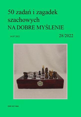 Okładka książki 50 zadań i zagadek szachowych NA DOBRE MYŚLENIE 28/2022