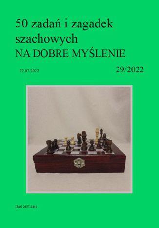 Okładka książki 50 zadań i zagadek szachowych NA DOBRE MYŚLENIE 29/2022