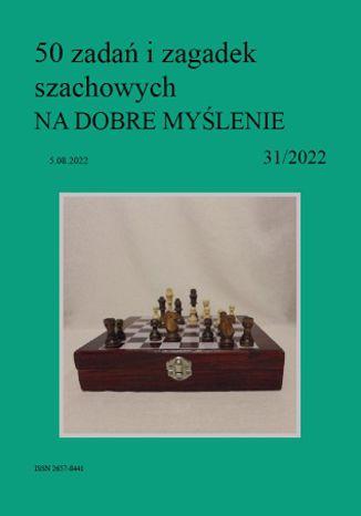 Okładka książki 50 zadań i zagadek szachowych NA DOBRE MYŚLENIE 31/2022