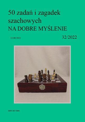 Okładka książki/ebooka 50 zadań i zagadek szachowych NA DOBRE MYŚLENIE 32/2022