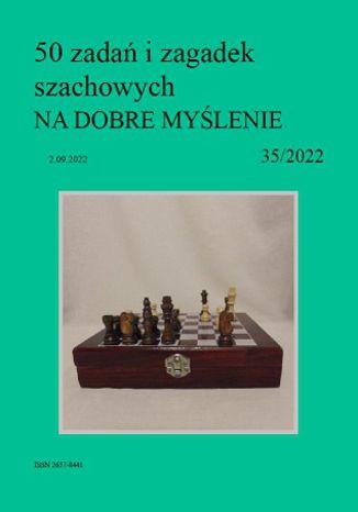 Okładka książki 50 zadań i zagadek szachowych NA DOBRE MYŚLENIE 35/2022