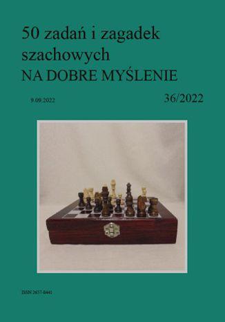 Okładka książki 50 zadań i zagadek szachowych NA DOBRE MYŚLENIE 36/2022