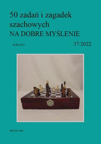 Okładka książki 50 zadań i zagadek szachowych NA DOBRE MYŚLENIE 37/2022