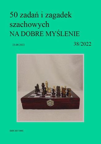 Okładka książki 50 zadań i zagadek szachowych NA DOBRE MYŚLENIE 38/2022