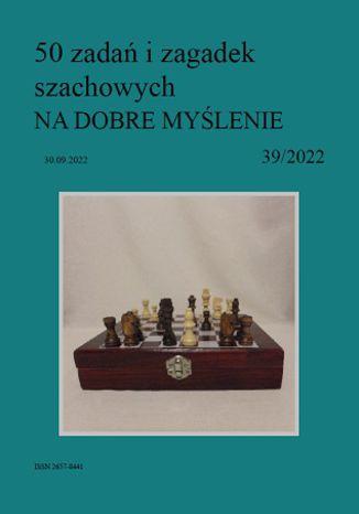 Okładka książki 50 zadań i zagadek szachowych NA DOBRE MYŚLENIE 39/2022