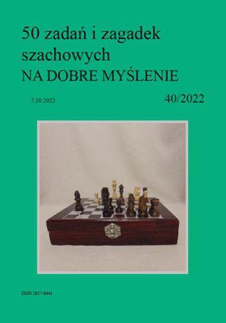 Okładka książki 50 zadań i zagadek szachowych NA DOBRE MYŚLENIE 40/2022