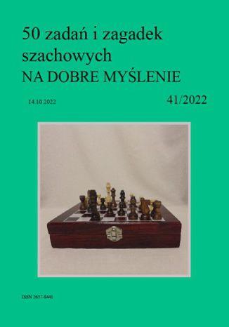Okładka książki 50 zadań i zagadek szachowych NA DOBRE MYŚLENIE 41/2022