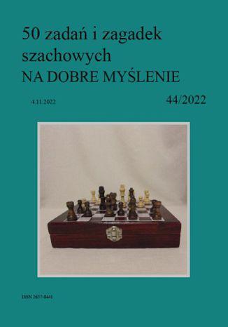 Okładka książki/ebooka 50 zadań i zagadek szachowych NA DOBRE MYŚLENIE 44/2022