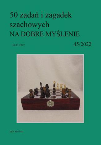 Okładka książki 50 zadań i zagadek szachowych NA DOBRE MYŚLENIE 45/2022