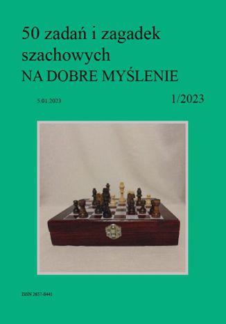 Okładka książki 50 zadań i zagadek szachowych NA DOBRE MYŚLENIE 1/2023