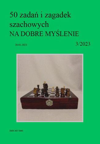 Okładka książki 50 zadań i zagadek szachowych NA DOBRE MYŚLENIE 3/2023