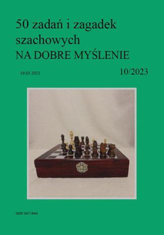 Okładka książki 50 zadań i zagadek szachowych NA DOBRE MYŚLENIE 10/2023