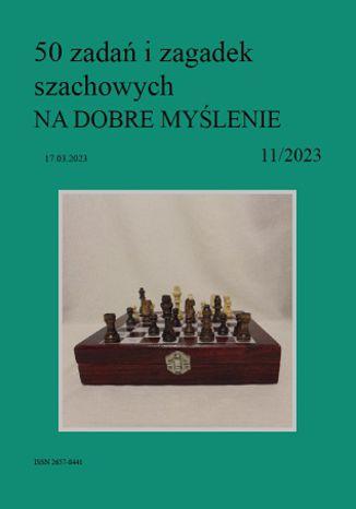 Okładka książki 50 zadań i zagadek szachowych NA DOBRE MYŚLENIE 11/2023