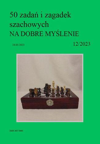 Okładka książki 50 zadań i zagadek szachowych NA DOBRE MYŚLENIE 12/2023