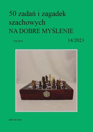 Okładka książki 50 zadań i zagadek szachowych NA DOBRE MYŚLENIE 14/2023