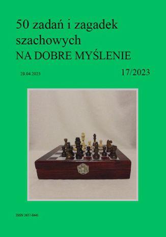 Okładka książki 50 zadań i zagadek szachowych NA DOBRE MYŚLENIE 17/2023