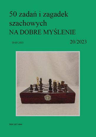 Okładka książki 50 zadań i zagadek szachowych NA DOBRE MYŚLENIE 20/2023