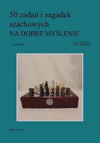 Okładka książki 50 zadań i zagadek szachowych NA DOBRE MYŚLENIE 21/2023
