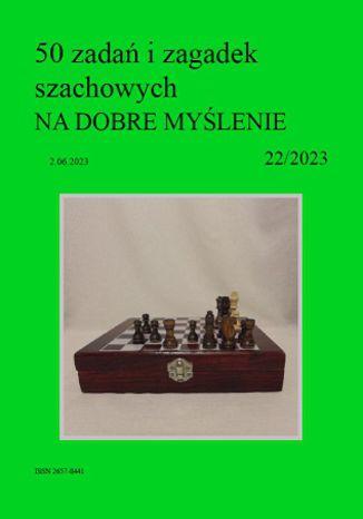 Okładka książki 50 zadań i zagadek szachowych NA DOBRE MYŚLENIE 22/2023