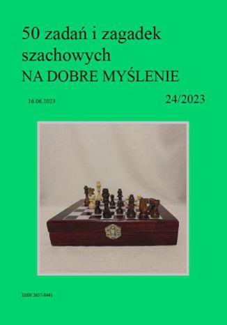 Okładka książki 50 zadań i zagadek szachowych NA DOBRE MYŚLENIE 24/2023