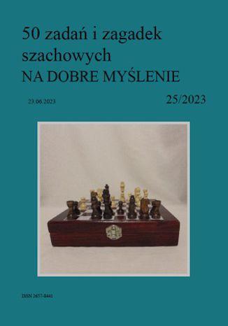 Okładka książki/ebooka 50 zadań i zagadek szachowych NA DOBRE MYŚLENIE 25/2023