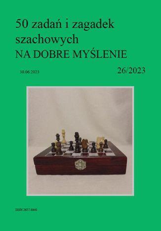 Okładka książki/ebooka 50 zadań i zagadek szachowych NA DOBRE MYŚLENIE 26/2023