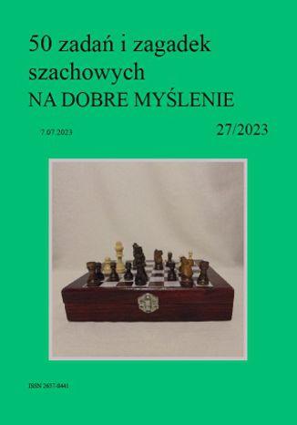 Okładka książki 50 zadań i zagadek szachowych NA DOBRE MYŚLENIE 27/2023