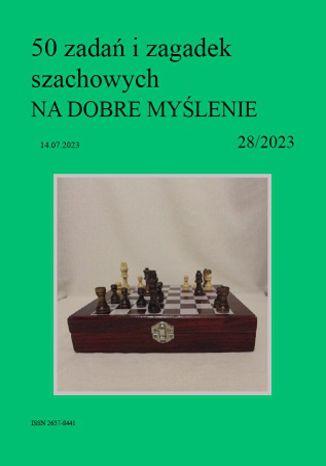 Okładka książki 50 zadań i zagadek szachowych NA DOBRE MYŚLENIE 28/2023