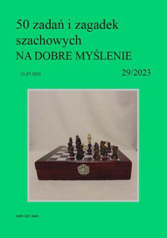 Okładka książki 50 zadań i zagadek szachowych NA DOBRE MYŚLENIE 29/2023
