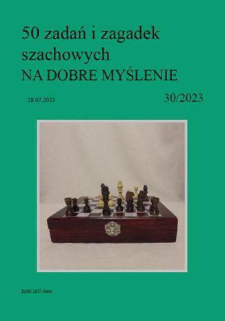 Okładka książki 50 zadań i zagadek szachowych NA DOBRE MYŚLENIE 30/2023
