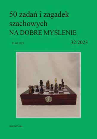 Okładka książki 50 zadań i zagadek szachowych NA DOBRE MYŚLENIE 32/2023