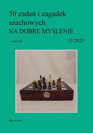 Okładka książki 50 zadań i zagadek szachowych NA DOBRE MYŚLENIE 33/2023