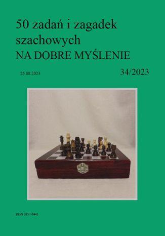 Okładka książki 50 zadań i zagadek szachowych NA DOBRE MYŚLENIE 34/2023