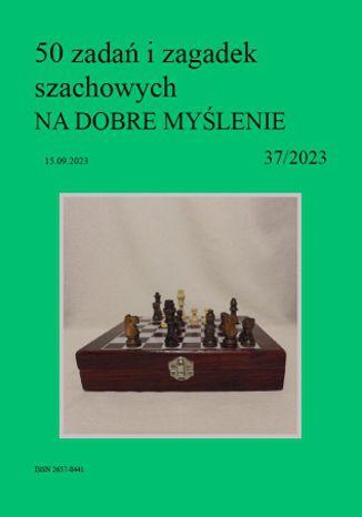 Okładka książki 50 zadań i zagadek szachowych NA DOBRE MYŚLENIE 37/2023