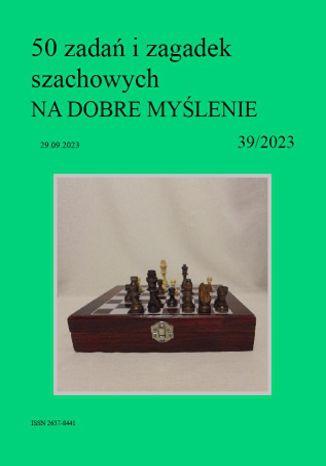 Okładka książki 50 zadań i zagadek szachowych NA DOBRE MYŚLENIE 39/2023