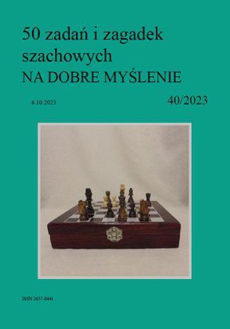 Okładka książki 50 zadań i zagadek szachowych NA DOBRE MYŚLENIE 40/2023