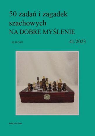 Okładka książki 50 zadań i zagadek szachowych NA DOBRE MYŚLENIE 41/2023
