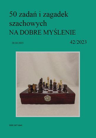 Okładka książki 50 zadań i zagadek szachowych NA DOBRE MYŚLENIE 42/2023