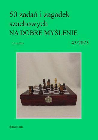 Okładka książki 50 zadań i zagadek szachowych NA DOBRE MYŚLENIE 43/2023