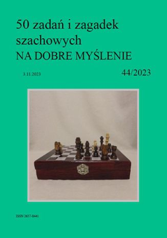 Okładka książki/ebooka 50 zadań i zagadek szachowych NA DOBRE MYŚLENIE 44/2023