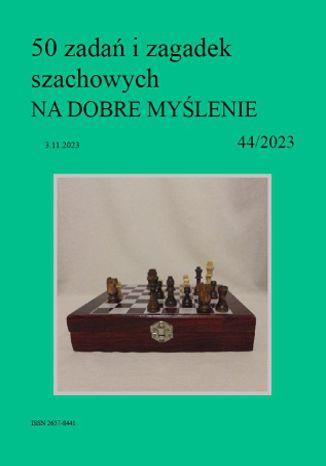 Okładka książki 50 zadań i zagadek szachowych NA DOBRE MYŚLENIE 44/2023