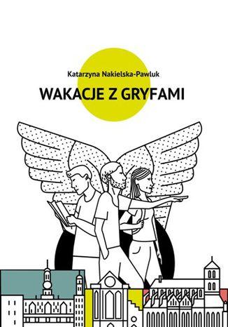 Okładka książki Wakacje z Gryfami