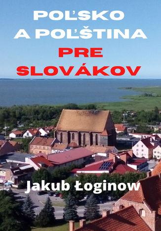 Okładka książki/ebooka Poľsko a poľština pre Slovákov