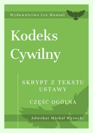 Okładka książki/ebooka Kodeks cywilny. Część ogólna. Skrypt z tekstu ustawy